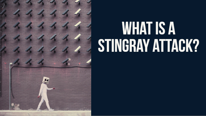 What is a Stingray Attack?
